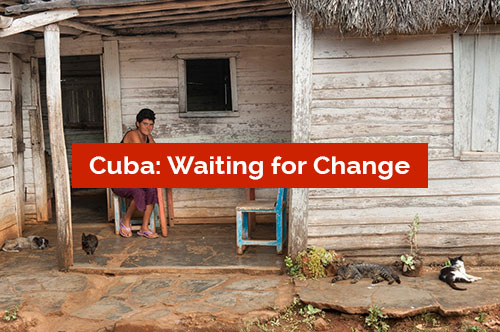 Cuba: Waiting for Change